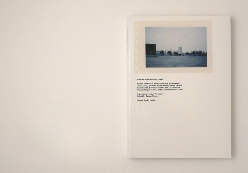 Cover Untitled (Experience of Place), edited by Gregor Neuerer, published by Koenig Books, London.